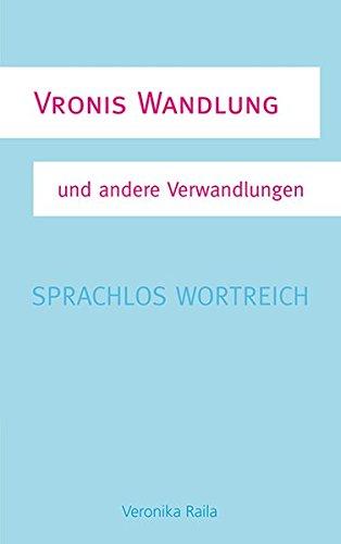 Vronis Wandlung: Sprachlos wortreich