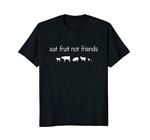 (Eat Fruit Not Friends Animal Rights Vegetarian T-Shirt)