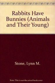 Read Online Rabbits Have Bunnies (Animals and Their Young) pdf