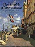 img - for The Chronicle of Impressionism: An Intimate Diary of the Lives and World of the Great Artists book / textbook / text book