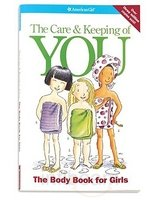 Care and Keeping of You : The Body Book for Girls