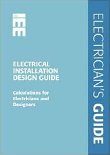 Electrical Installation Design Guide: Calculations for