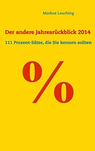 % - Der andere Jahresrückblick 2014: 111 Prozent-Sätze, die Sie kennen sollten