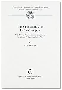 Lung Function After Cardiac Surgery: With Special Reference to Atelectasis and Ventilation-Perfusion Relationships (Comprehensive Summaries of Uppsala Dissertations)