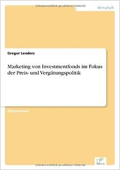 Marketing von Investmentfonds im Fokus der Preis- und Vergütungspolitik