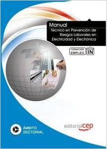 MANUAL TECNICO EN PREVENCION DE RIESGOS LABORALES EN ELECTRICIDAD Y ELECTRONICA. FORMACION PARA EL EMPLEO: VV.AA.: 9788468134390: Amazon.com: Books
