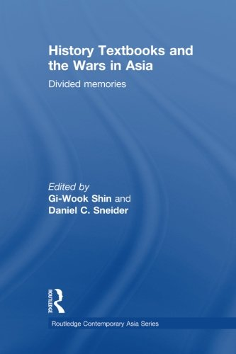 History Textbooks and the Wars in Asia: Divided Memories (Routledge Contemporary Asia)