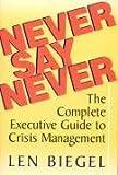 Never Say Never, Len Biegel, 1883283523