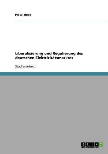 liberalisierung-und-regulierung-des-deutschen-elektrizittsmarktes