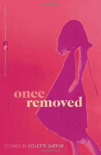 Once Removed: Stories (Flannery O'Connor Award for Short Fiction Ser.)