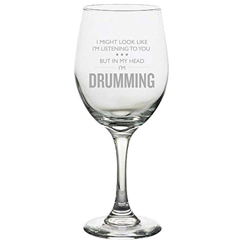 - Funny Drummer Gift - Drumming Wine Glass - Drummer Birthday Present - In My Head I'm Drumming - Birthday Gift