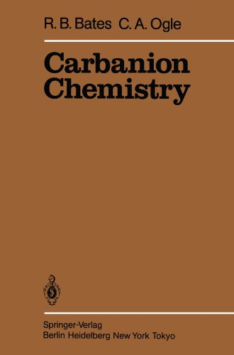 Carbanion Chemistry (Reactivity and Structure: Concepts in Organic Chemistry)