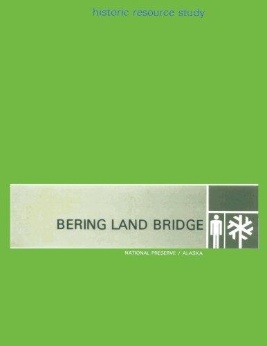 Bering Land Bridge - National Preserve - Alaska: Hisoric Resource Study
