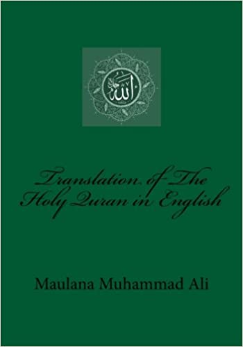 Translation of The Holy Quran in English: Maulana Muhammad