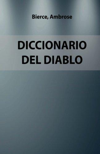 Diccionario del Diablo: Version Completa. Edicion Especial (Spanish Edition) [Ambrose Bierce] (Tapa Blanda)