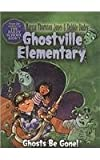 Ghosts Be Gone! (Ghostville Elementary (Pb))
