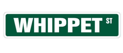 WHIPPET Street Sign dog lover great pet idea | Indoor/Outdoor | 18