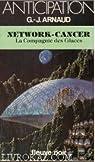 La Compagnie des Glaces, tome 12 : Network-cancer par Arnaud