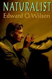 Naturalist by Edward O. Wilson (1994-08-01)…