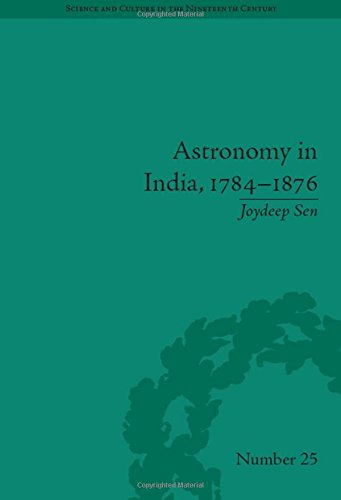 Astronomy in India, 1784–1876 (Science and Culture in the Nineteenth Century)