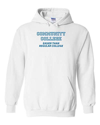 (Community College Easier Than Regular College Hoodie Funny Sarcastic Jumper Pullover Hooded Fleece Sweatshirt Adult Humor Joke Hood)