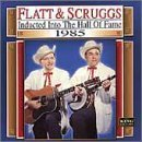 Super Hits: Flatt & Scruggs Inducted into the Country Music Hall of Fame 1985 by Flatt & Scruggs (2000-07-11) 1985 Hall Of Fame