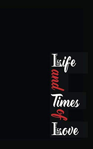 Life & Times of Love