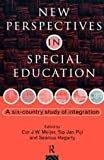 New Perspectives on Integration and Special Education : A 6-Country Study, Cor J. W. Meijer, Sip Jan Pijl, 0415083362