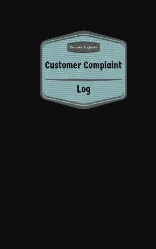 Read Online Customer Complaint Log (Logbook, Journal - 96 pages, 5 x 8 inches): Customer Complaint Logbook (Purple Cover, Small) (Centurion Logbooks/Record Books) pdf epub