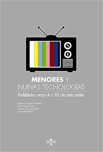 Menores y nuevas tecnologías: Posibilidades y riesgos de la TDT y las redes sociales Derecho - Estado Y Sociedad: Amazon.es: Isabel E. Lázaro González, ...