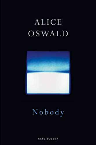 Nobody (By Alice Oswald Memorial)