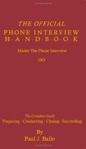 By Paul J Bailo The Official Phone Interview Handbook (1st First Edition) [Paperback] PDF