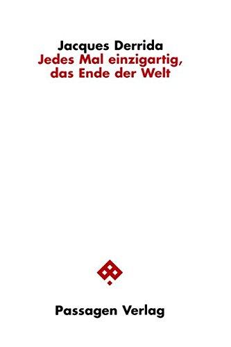 Jedes Mal einzigartig, das Ende der Welt (Passagen Philosophie) Gebundenes Buch – 1. März 2007 Peter Engelmann Jacques Derrida Pascale A Brault Michael Naas