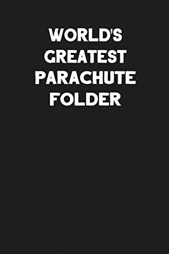 World's Greatest Parachute Folder: Blank Lined Parachute Rigger Notebook Journal por Media Co., SS