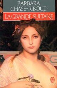 La Grande Sultane par Barbara Chase-Riboud
