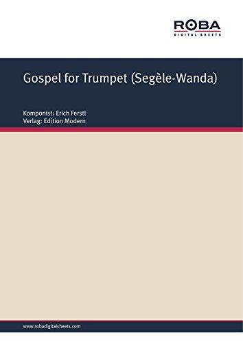 Gospel for Trumpet (Segèle-Wanda): Single Songbook (German Edition) ()