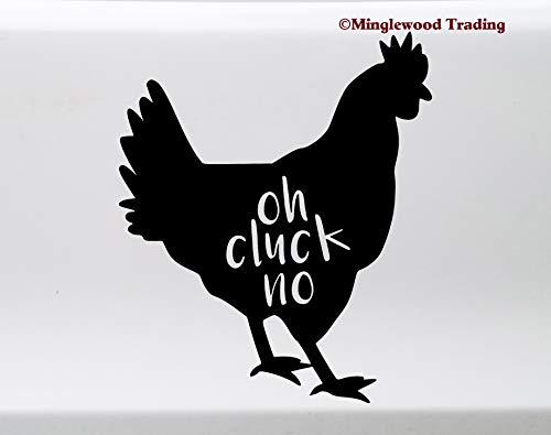(Minglewood Trading Oh Cluck No Vinyl Sticker - Chicken Hen Rooster Farm - Die Cut Decal 3.25w x 4h inches - Black)