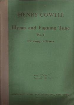 Henry Cowell Hymn and Fuguing Tune No.2 String Orchestra (Tune Fuguing)