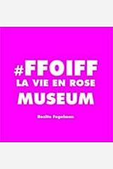 #FF01FF - La Vie En Rose Museum - The Particles Of Dust Hardcover