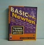 Basic for the Newton, John Schettino and Liz O'Hara, 012623955X