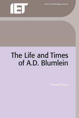 The Life and Times of A.D. Blumlein(Hardback) - 2000 Edition