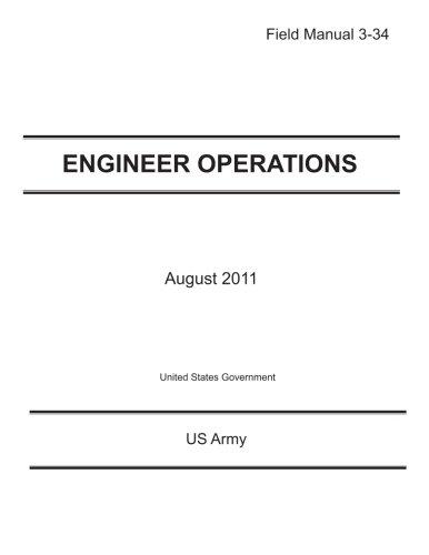 Read Online Field Manual 3-34 Engineer Operations August 2011 ebook