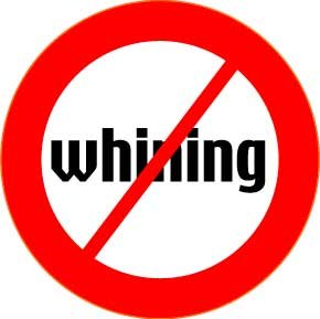 "NO WHINING Pinback Button 1.25"" pin / badge RED SLASH Fend Off Whiny People"