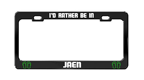 I'D RATHER BE IN JAEN Spain Black Auto License Plate Frame Tag Holder