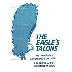 The Eagle's Talons : The American Experience at War