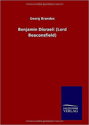 Benjamin Disraeli (Lord Beaconsfield)