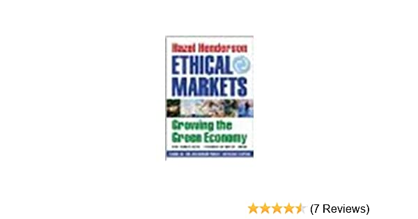 Ethical Markets Growing The Green Economy By Hazel Henderson