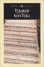 Says Tuka: Selected poetry of Tukaram (Penguin classics), Tuka?ra?ma