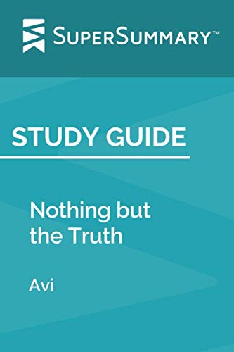 Study Guide: Nothing but the Truth by Avi (SuperSummary) (Nothing But The Truth Summary Chapter By Chapter)