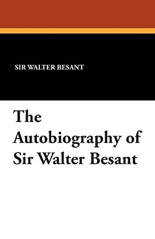 book cover of Autobiography Of Sir Walter Besant
